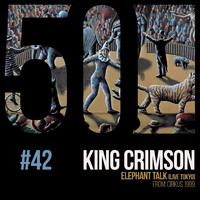 King Crimson - Elephant Talk (KC50, Vol. 42) (Live)