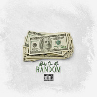 Random - Racks On Me (Explicit)