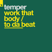 Temper - Work That Body / To Da Beat