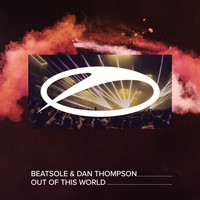 Beatsole & Dan Thompson - Out Of This World
