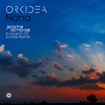 orkidea - Nana (Jerome Isma-Ae In Search Of Sunrise Remix)