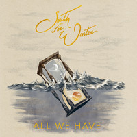 South for Winter - All We Have