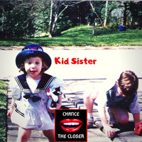 Chance the Closer - Kid Sister