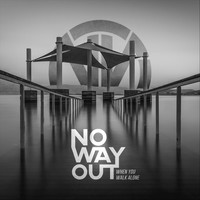 No way out - When You Walk Alone (Explicit)