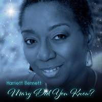 Harriett Bennett - Mary, Did You Know?