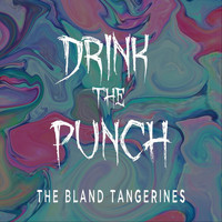 The Bland Tangerines - Drink the Punch (feat. Hannah Sophia)
