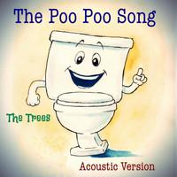 The Trees - The Poo Poo Song (Acoustic Version)
