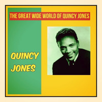 Quincy Jones - The Great Wide World of Quincy Jones