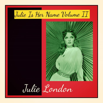 Julie London - Julie Is Her Name, Vol. II