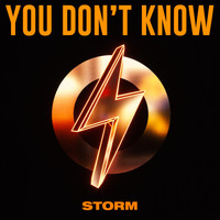 Storm - You Don't Know