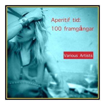 Various Artists - Aperitif Tid: 100 Framgångar (Explicit)