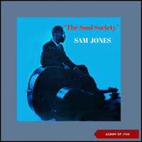 Sam Jones - The Soul Society (Album of 1960)