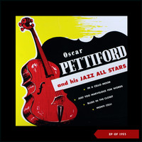 Oscar Pettiford - Oscar Pettiford and His Jazz All Stars (Recordings of 1952 & 1953)
