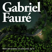 Gabriel Faure - Theme and variations, op. 73