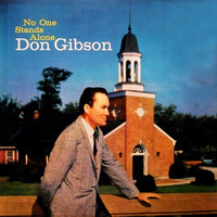 Don Gibson - No One Stands Alone