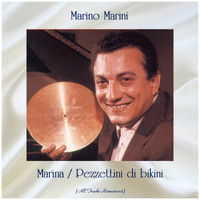 Marino Marini - Marina / Pezzettini di bikini (All Tracks Remastered)