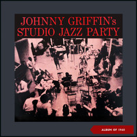 Johnny Griffin - Johnny Griffin's Studio Jazz Party (Album of 1960)