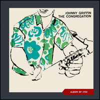 Johnny Griffin - The Congregation (Album of 1958)