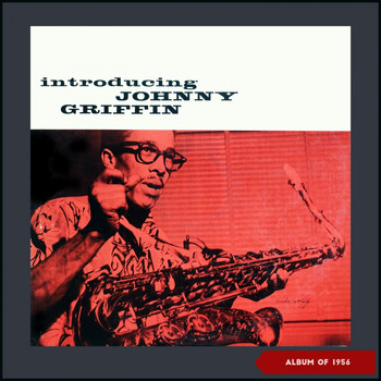 Johnny Griffin - Introducing Johnny Griffin (Album of 1956)