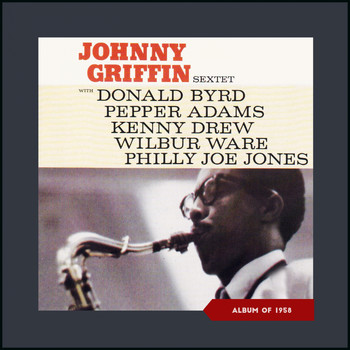 Johnny Griffin Sextet - Johnny Griffin Sextet (Album of 1958)