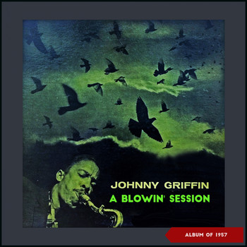 Johnny Griffin - A Blowin' Session (Album of 1957)