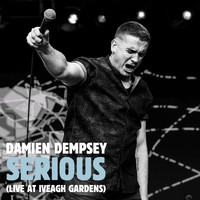 Damien Dempsey - Serious (Live at Iveagh Gardens [Explicit])