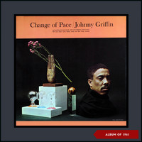 Johnny Griffin - Change of Pace (Album of 1961)