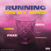 Nino - Running on My Mind (Explicit)
