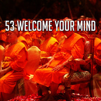 Yoga - 53 Welcome Your Mind