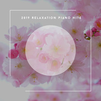Relaxing Chill Out Music - 2019 Relaxation Piano Hits