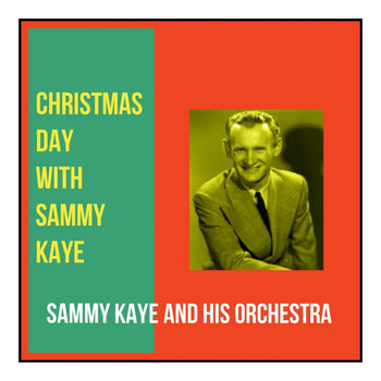 Sammy Kaye and His Orchestra - Christmas Day with Sammy Kaye