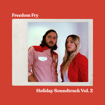Freedom Fry - Holiday Soundtrack, Vol. 2
