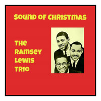 Ramsey Lewis Trio - Sound of Christmas (Explicit)