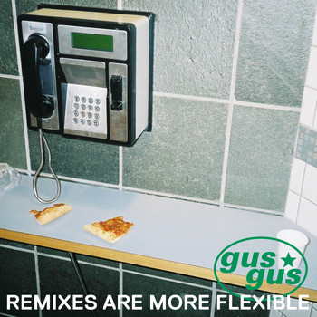 Gusgus - Remixes Are More Flexible, Pt. 1
