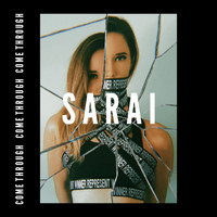 Sarai - Come Through
