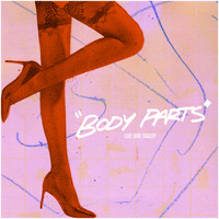 Love Fame Tragedy - Body Parts (Explicit)