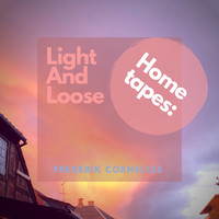 Frederik Cornelius - Home Tapes: Light and Loose