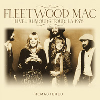 Fleetwood Mac - Live... Rumours Tour, LA 1978 -Remastered