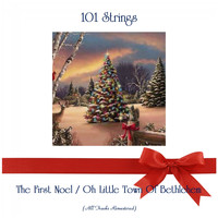 101 Strings - The First Noel / Oh Little Town Of Bethlehem (Remastered 2019)