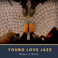 Relax α Wave - Young Love Jazz