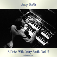 Jimmy Smith - A Date With Jimmy Smith, Vol. 2 (Remastered 2019)