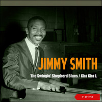 Jimmy Smith - The Swingin' Shepherd Blues - Cha Cha J. (Single of 1958)