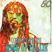 Cornell Campbell - King of Collie (Bunny 'Striker' Lee 50th Anniversary Edition)