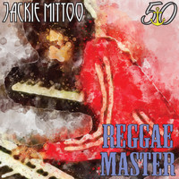 Jackie Mittoo - Reggae Master (Bunny 'Striker' Lee 50th Anniversary Edition [Explicit])