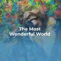 Louis Armstrong - The Most Wonderful World