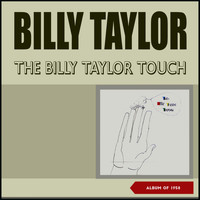 Billy Taylor - The Billy Taylor Touch (Album of 1958)