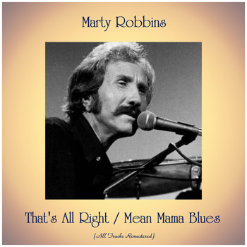 Marty Robbins - That's All Right / Mean Mama Blues (All Tracks Remastered)