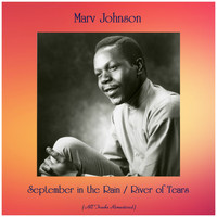 Marv Johnson - September in the Rain / River of Tears (All Tracks Remastered)