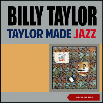Billy Taylor - Taylor Made Jazz (Album of 1959)