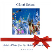 Gilbert Bécaud - L'Enfant À L'Étoile (Part 1) / L'Enfant À L'Étoile (Part 2) (All Tracks Remastered)